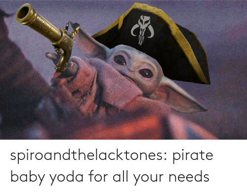 Yoda: AD S spiroandthelacktones: pirate baby yoda for all your needs