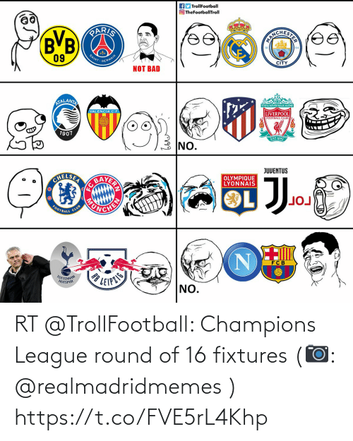 tottenham: AD TrollFootball  O TheFootballTroll  PARIS  BVB  ICHERTE  09  SAINT  GERMAIN  CITY  NOT BAD  ATALANTA  YOULL NEVER WALK ALONE  VALENCIA C.F.  LIVERPOOL  FOOTBALL CLUB  1907  EST-1892  NO.  JUVENTUS  BAVER  CHELSEA  OLYMPIQUE  LYONNAIS  FOOTBALL  CLUB  FC B  TOTTENHAM  HOTSPUR  LEIPZIS  NO. RT @TrollFootball: Champions League round of 16 fixtures (📷: @realmadridmemes ) https://t.co/FVE5rL4Khp