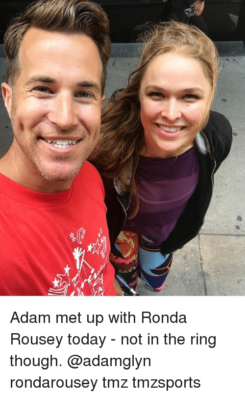 Memes, Ronda Rousey, and The Ring: Adam met up with Ronda Rousey today - not in the ring though. @adamglyn rondarousey tmz tmzsports