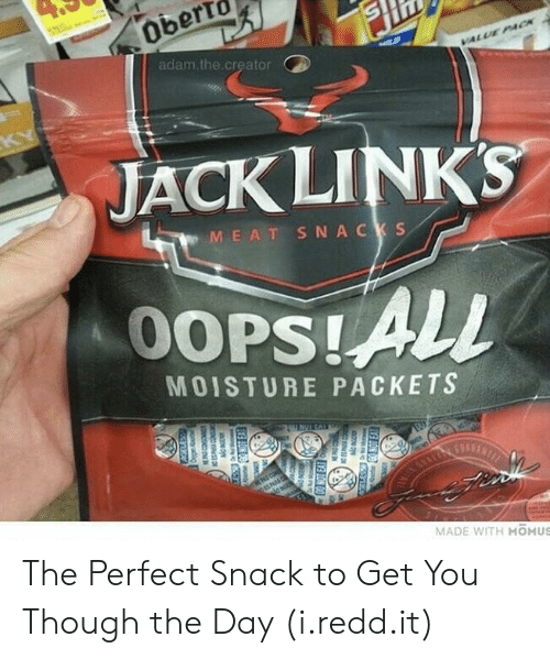 Links, Creator, and Jack Links: adam.the.creator  JACK LINKS  M EAT SNA CKS  MOISTURE PACKETS  MADE WITH MOMUS The Perfect Snack to Get You Though the Day (i.redd.it)