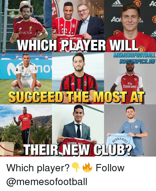 munchen: adidas  as  ETVICTOR  ad  BAYEKN MUNCHEN  WHICH PEAYER WILL  MEMESOFO  MEMESOFOOTBALL  SOCCERPICS.HO  tv  nira  Fly  Emirates  SUCCEED THE MOST A  ERNARO  RAYERN M  THEIR NEW CLUB Which player?👇🔥 Follow @memesofootball