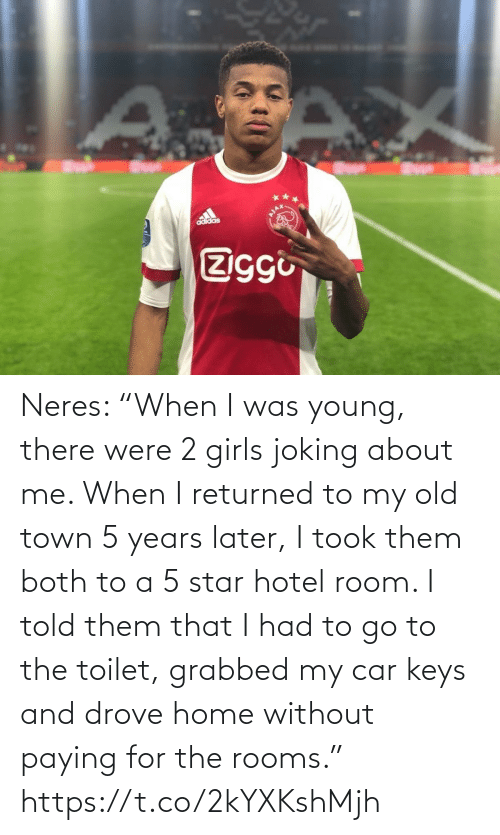 "I Told: adidas  Ziggi Neres: ""When I was young, there were 2 girls joking about me. When I returned to my old town 5 years later, I took them both to a 5 star hotel room. I told them that I had to go to the toilet, grabbed my car keys and drove home without paying for the rooms."" https://t.co/2kYXKshMjh"