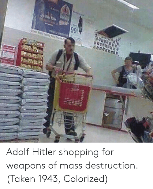 Adolf: Adolf Hitler shopping for weapons of mass destruction. (Taken 1943, Colorized)