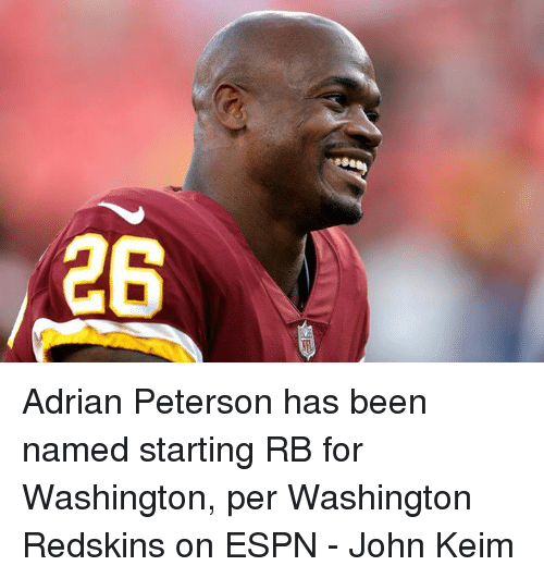 Adrian Peterson, Espn, and Washington Redskins: Adrian Peterson has been named starting RB for Washington, per Washington Redskins on ESPN - John Keim