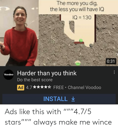 """make me: Ads like this with """"""""""""4.7/5 stars"""""""""""" always make me wince"""