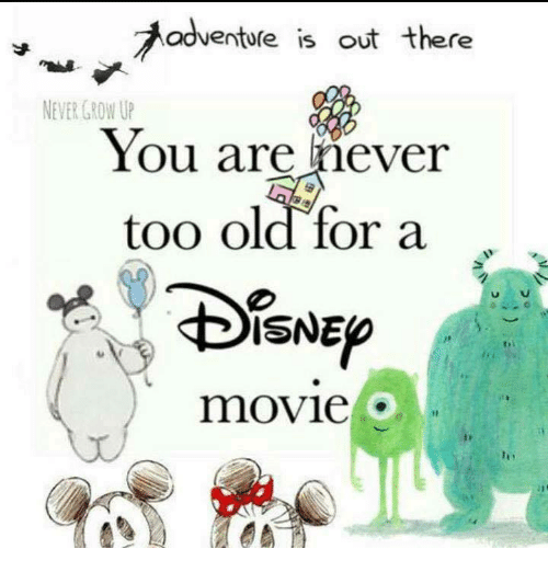 never grow up: adventure is out there  NEVER GROW UP  You are never  too old for a . .  ISNEO  movie