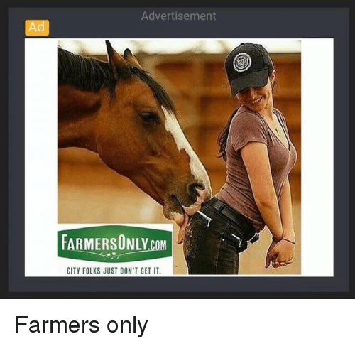 Dank Memes Farmers Only And City Advertisement Ad Farmersonlycom City Folks Just Dont Get It