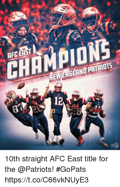 Afc East: AFC ERST  CHEMPIONS  NEW/ENGLAND PATRIOTS  6  12  CO  NFL 10th straight AFC East title for the @Patriots! #GoPats https://t.co/C66vkNUyE3