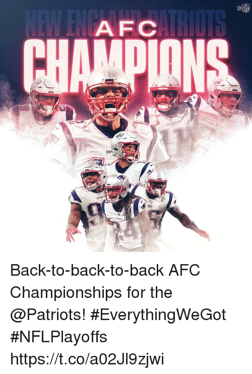 Back to Back, Memes, and Patriotic: AFC  PATR  PAT  PA Back-to-back-to-back AFC Championships for the @Patriots! #EverythingWeGot #NFLPlayoffs https://t.co/a02Jl9zjwi