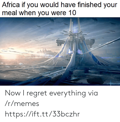 Africa, Memes, and Regret: Africa if you would have finished your  meal when you were 10 Now I regret everything via /r/memes https://ift.tt/33bczhr