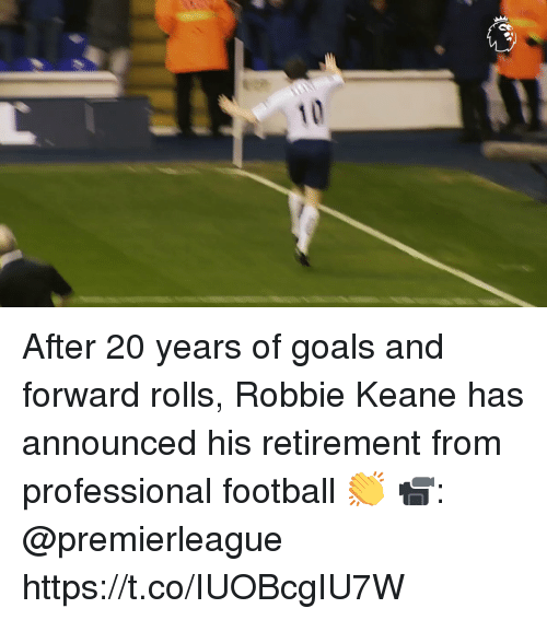 robbie keane: After 20 years of goals and forward rolls, Robbie Keane has announced his retirement from professional football 👏   📹: @premierleague  https://t.co/IUOBcgIU7W