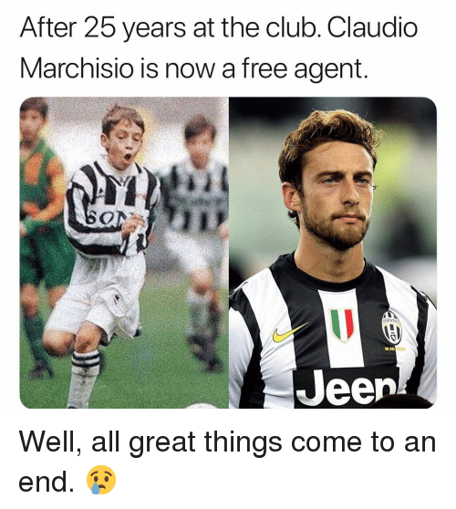 Club, Memes, and Free: After 25 years at the club. Claudio  Marchisio is now a free agent.  30 sut  Jeen Well, all great things come to an end. 😢