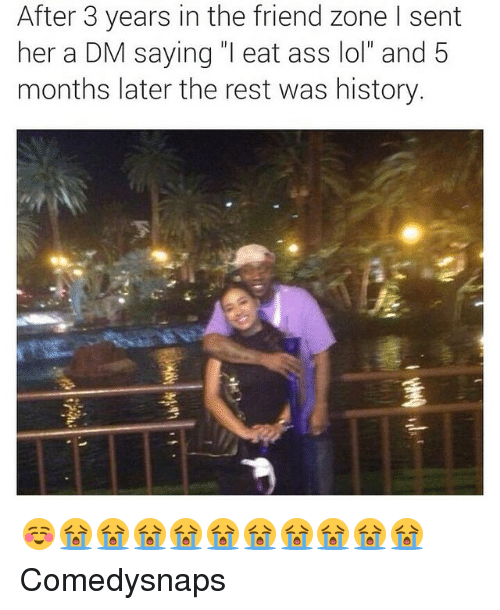 """A Dm: After 3 years in the friend zone l sent  her a DM saying """"I eat ass lol"""" and 5  months later the rest was history ☺️😭😭😭😭😭😭😭😭😭😭 Comedysnaps"""