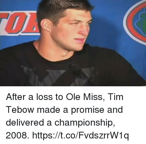 ole miss: After a loss to Ole Miss, Tim Tebow made a promise and delivered a championship, 2008. https://t.co/FvdszrrW1q