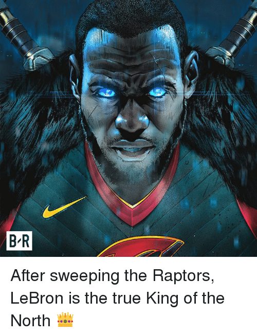 True, Lebron, and King: After sweeping the Raptors, LeBron is the true King of the North 👑