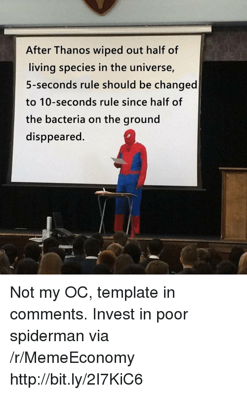 Http, Spiderman, and Living: After Thanos wiped out half of  living species in the universe,  5-seconds rule should be changed  to 10-seconds rule since half of  the bacteria on the ground  disppeared. Not my OC, template in comments. Invest in poor spiderman via /r/MemeEconomy http://bit.ly/2I7KiC6