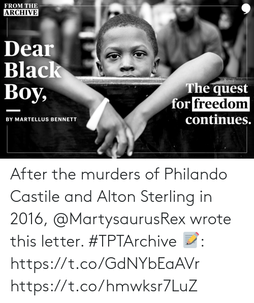 In 2016: After the murders of Philando Castile and Alton Sterling in 2016, @MartysaurusRex wrote this letter. #TPTArchive   📝: https://t.co/GdNYbEaAVr https://t.co/hmwksr7LuZ