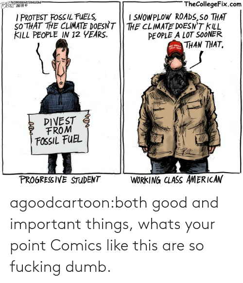 Both: agoodcartoon:both good and important things, whats your point   Comics like this are so fucking dumb.