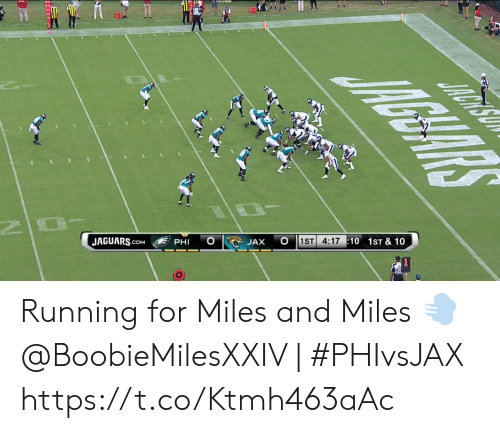 Memes, Running, and 🤖: AGUARAS  G1  JACNSO  1ST 4:17 10 1ST & 10  JAX  PHI  2 0  JAGUARS.COM Running for Miles and Miles 💨  @BoobieMilesXXIV | #PHIvsJAX https://t.co/Ktmh463aAc