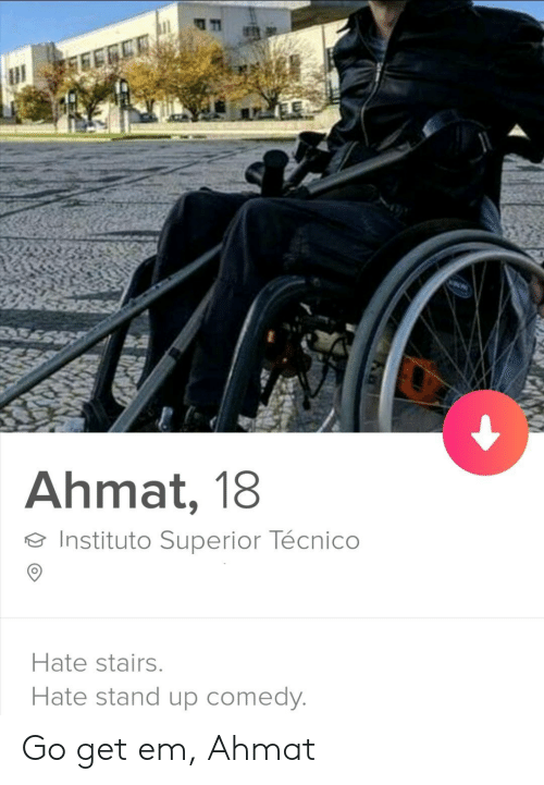 Superior, Comedy, and Stand Up Comedy: Ahmat, 18  Instituto Superior Técnico  Hate stairs.  Hate stand up comedy. Go get em, Ahmat
