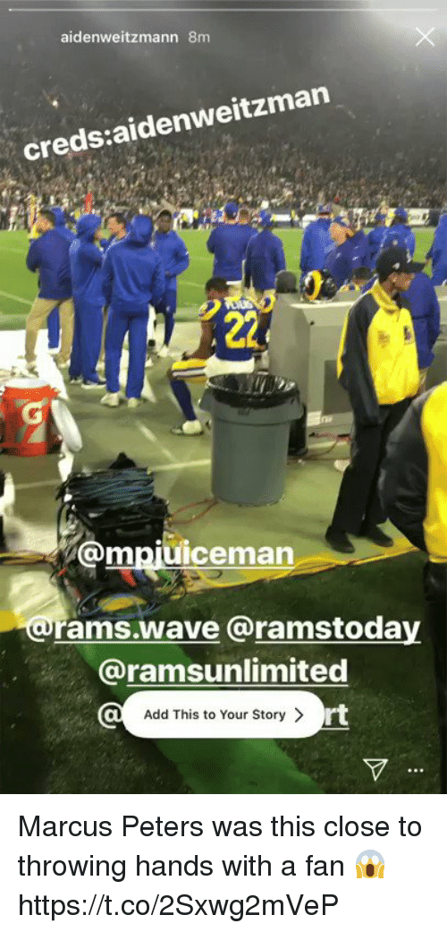 Creds: aidenweitzmann 8m  creds:aidenweitzman  @mpjuiceman  rams.wave @ramstoday  @ramsunlimited  Add This to Your Story >  rt Marcus Peters was this close to throwing hands with a fan 😱 https://t.co/2Sxwg2mVeP