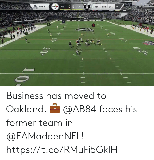 oakland: AIDLRS  EA  11:10 25  3rd & 5  OAK  PIT  1st  ARCADE  40  20 Business has moved to Oakland. 💼  @AB84 faces his former team in @EAMaddenNFL! https://t.co/RMuFi5GkIH