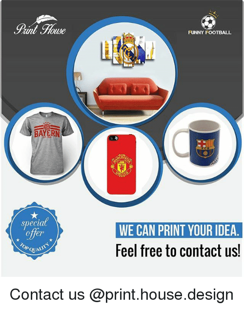 funny football: Aint  BAYERN  Specia  offer  QUAL  FUNNY FOOTBALL  WE CAN PRINT YOUR IDEA.  Feel free to contact us! Contact us @print.house.design