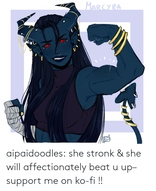 she: aipaidoodles:  she stronk & she will affectionately beat u up–support me on ko-fi !!