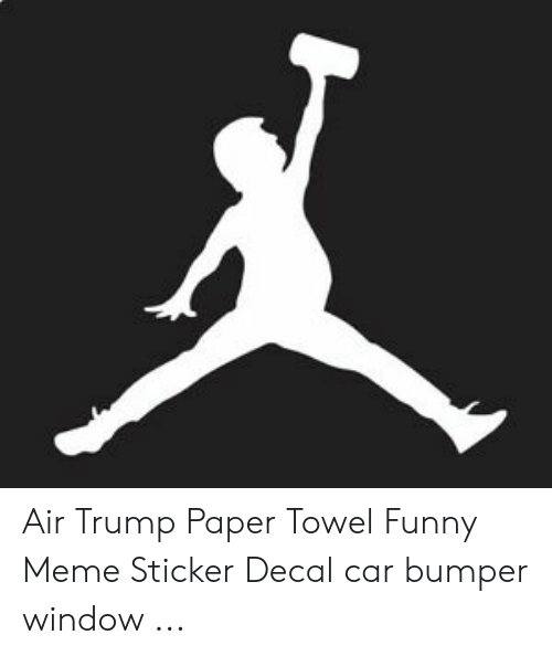 Sticker Decal: Air Trump Paper Towel Funny Meme Sticker Decal car bumper window ...