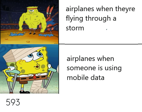 Flying Through: airplanes when theyre  flying through a  storm  డడివల  జ  airplanes when  someone is using  mobile data 593