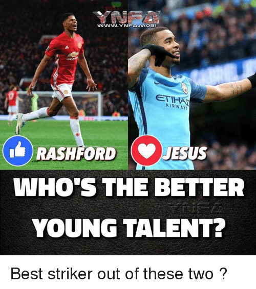 Memes, Best, and 🤖: AIRWAY  RASHFORDJ  WHO'S THE BETTER  YOUNG TALENT? Best striker out of these two ?