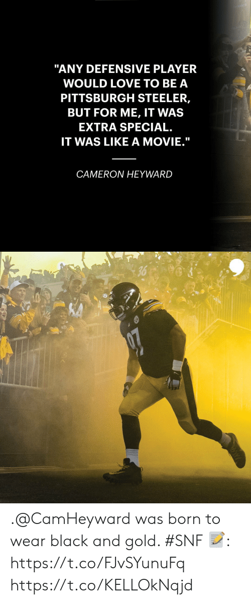 """Pittsburgh Steeler: ait  """"ANY DEFENSIVE PLAYER  WOULD LOVE TO BE A  PITTSBURGH STEELER,  BUT FOR ME, IT WAS  EXTRA SPECIAL.  IT WAS LIKE A MOVIE.""""  CAMERON HEYWARD   36 .@CamHeyward was born to wear black and gold. #SNF  📝: https://t.co/FJvSYunuFq https://t.co/KELLOkNqjd"""