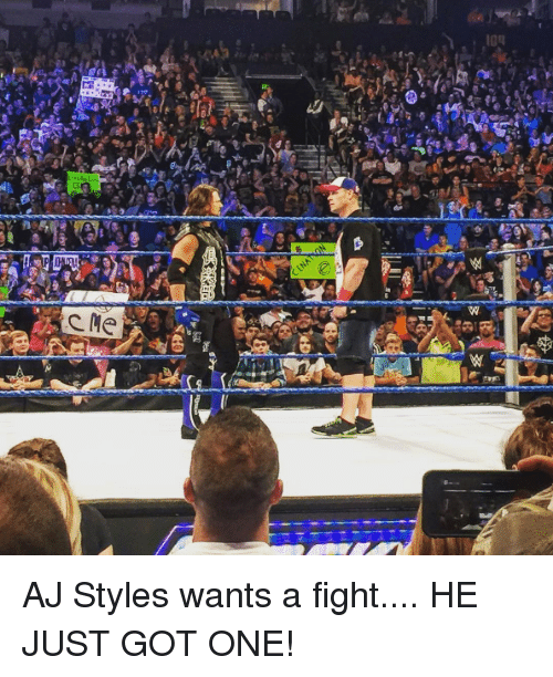 Fight, Aj Styles, and Got: AJ Styles wants a fight.... HE JUST GOT ONE!