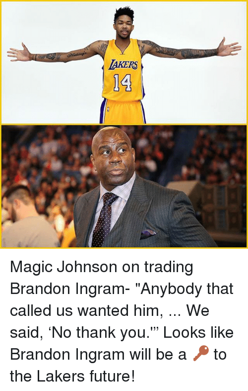 """Future, Los Angeles Lakers, and Magic Johnson: AKERS  14 Magic Johnson on trading Brandon Ingram- """"Anybody that called us wanted him, ... We said, 'No thank you.'"""" Looks like Brandon Ingram will be a 🔑 to the Lakers future!"""