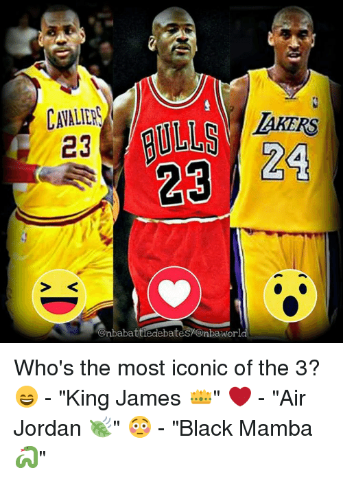 "Air Jordan, Jordans, and Memes: AKERS  23  24  anbabattledebates7@nbaWorld Who's the most iconic of the 3?  😄 - ""King James 👑"" ❤ - ""Air Jordan 🍃"" 😳 - ""Black Mamba 🐍"""