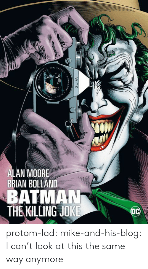 cant-look: ALAN MOORE  BRIAN BOLLAND  BATMAN  THE KILLING JOKE protom-lad: mike-and-his-blog: I can't look at this the same way anymore