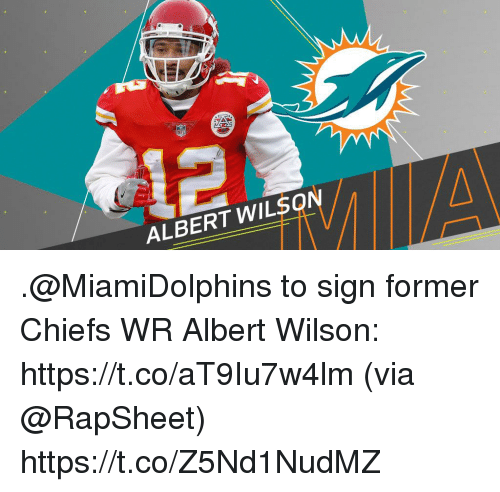 Memes, Chiefs, and 🤖: ALBERT WILSON .@MiamiDolphins to sign former Chiefs WR Albert Wilson: https://t.co/aT9Iu7w4lm (via @RapSheet) https://t.co/Z5Nd1NudMZ