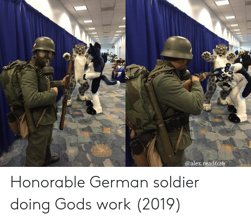 honorable: @alex.read626 Honorable German soldier doing Gods work (2019)