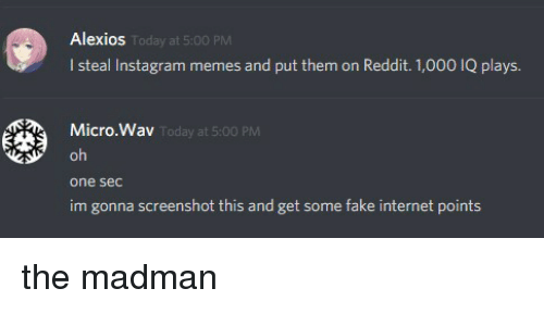 Alexios L Steal Instagram Memes and Put Them on Reddit 1000 IQ Plays