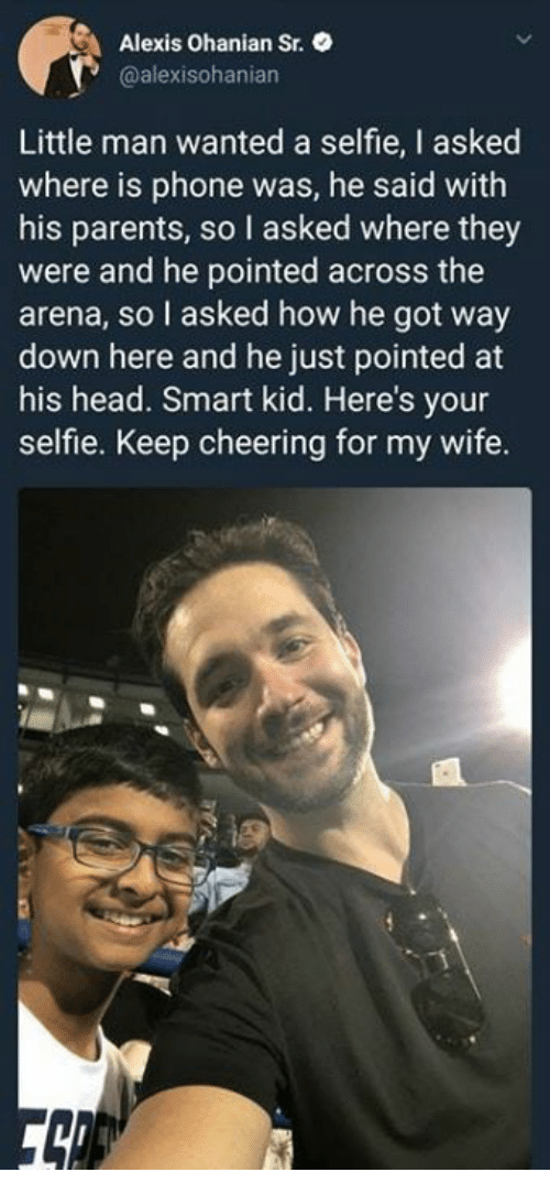 Head, Parents, and Phone: Alexis Ohanian St.  @alexisohanian  Little man wanted a selfie, I asked  where is phone was, he said with  his parents, so I asked where they  were and he pointed across the  arena, so I asked how he got way  down here and he just pointed at  his head. Smart kid. Here's your  selfie. Keep cheering for my wife.
