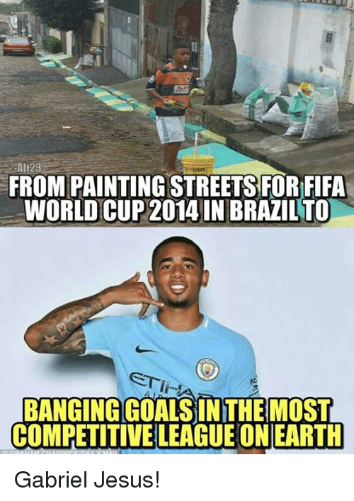 Gabriel Jesus: Ali23  FROM PAINTING STREETS FOR FIFA  WORLD CUP 2014 IN BRAZIL TO  STI  BANGING GOALSIN THE MOST  COMPETITIVE LEAGUE ON EARTH Gabriel Jesus!