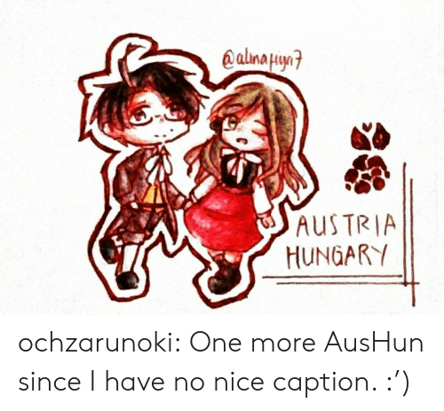 Target, Tumblr, and Blog: alinaHw  AUS TRIA  HUNGARY ochzarunoki:  One more AusHun since I have no nice caption. :')
