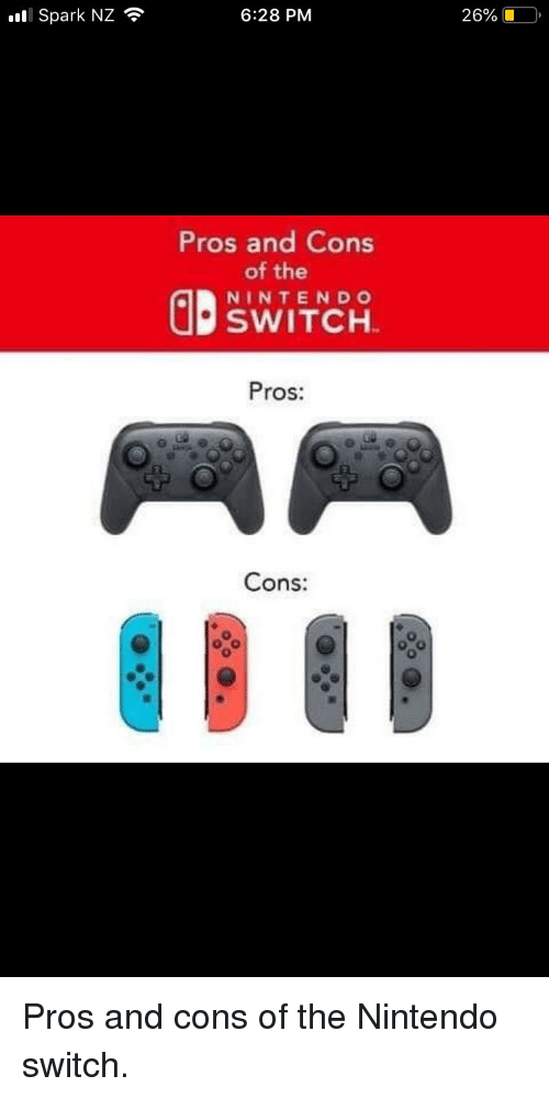 All Spark NZ 628 PM 26% Pros and Cons of the NINTENDO SWITCH