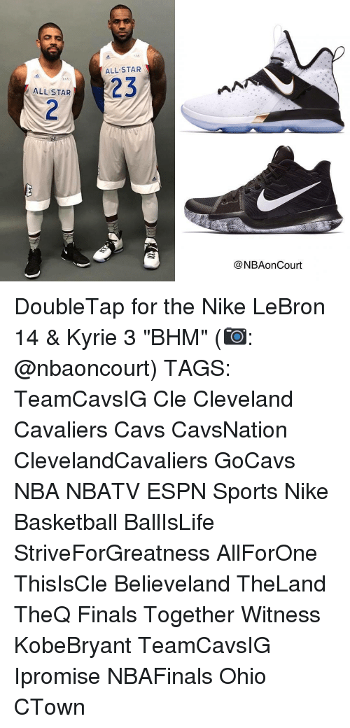 """All Star, Cavs, and Cleveland Cavaliers: ALL STAR  ALL STAR  23  NBAonCourt DoubleTap for the Nike LeBron 14 & Kyrie 3 """"BHM"""" (📷: @nbaoncourt) TAGS: TeamCavsIG Cle Cleveland Cavaliers Cavs CavsNation ClevelandCavaliers GoCavs NBA NBATV ESPN Sports Nike Basketball BallIsLife StriveForGreatness AllForOne ThisIsCle Believeland TheLand TheQ Finals Together Witness KobeBryant TeamCavsIG Ipromise NBAFinals Ohio CTown"""