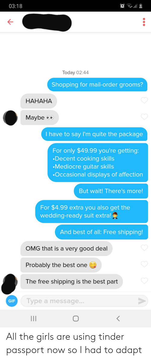 Passport: All the girls are using tinder passport now so I had to adapt