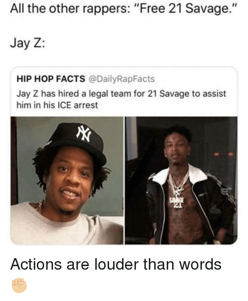 """Facts, Jay, and Jay Z: All the other rappers: """"Free 21 Savage.""""  Jay Z:  HIP HOP FACTS @DailyRapFacts  Jay Z has hired a legal team for 21 Savage to assist  him in his ICE arrest Actions are louder than words ✊🏼"""