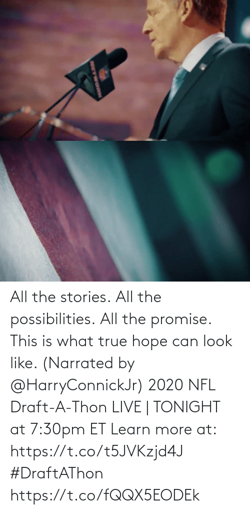 NFL draft: All the stories. All the possibilities. All the promise.  This is what true hope can look like. (Narrated by @HarryConnickJr)  2020 NFL Draft-A-Thon LIVE | TONIGHT at 7:30pm ET Learn more at: https://t.co/t5JVKzjd4J #DraftAThon https://t.co/fQQX5EODEk