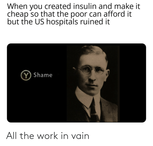vain: All the work in vain