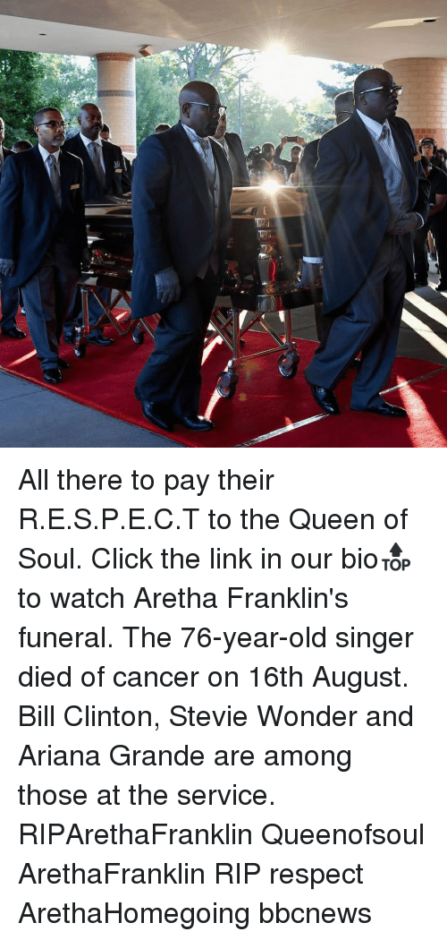 s&p: All there to pay their R.E.S.P.E.C.T to the Queen of Soul. Click the link in our bio🔝 to watch Aretha Franklin's funeral. The 76-year-old singer died of cancer on 16th August. Bill Clinton, Stevie Wonder and Ariana Grande are among those at the service. RIPArethaFranklin Queenofsoul ArethaFranklin RIP respect ArethaHomegoing bbcnews