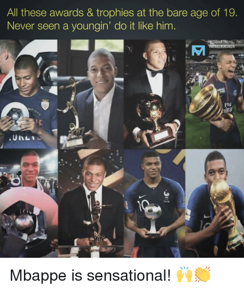 Memes, Sensational, and Never: All these awardS & trophies at the bare age of 19  Never seen a youngin' do it like him  겨NSTAGRAM.COM/  FOOTBALLMEMESINSTA  8  Fty Mbappe is sensational! 🙌👏